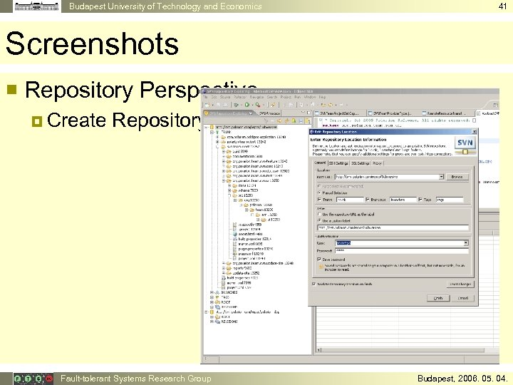 Budapest University of Technology and Economics 41 Screenshots ¡ Repository Perspective ¤ Create Repository