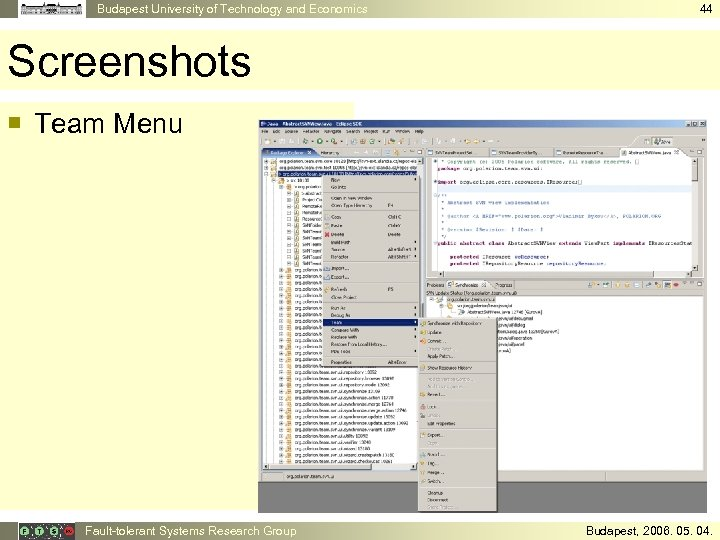 Budapest University of Technology and Economics 44 Screenshots ¡ Team Menu Fault-tolerant Systems Research