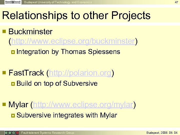 Budapest University of Technology and Economics 47 Relationships to other Projects ¡ Buckminster (http: