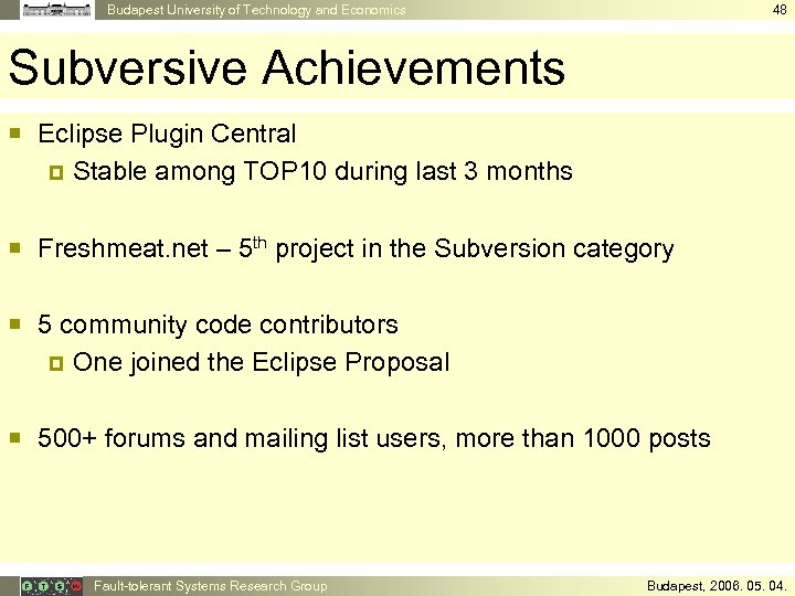 Budapest University of Technology and Economics 48 Subversive Achievements ¡ Eclipse Plugin Central ¤