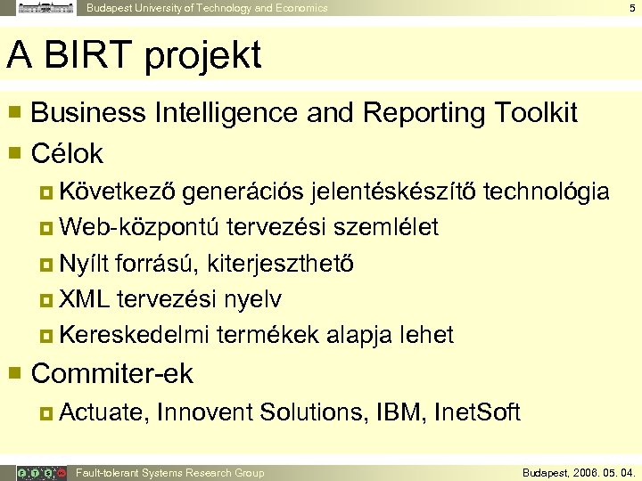 Budapest University of Technology and Economics 5 A BIRT projekt ¡ Business Intelligence and