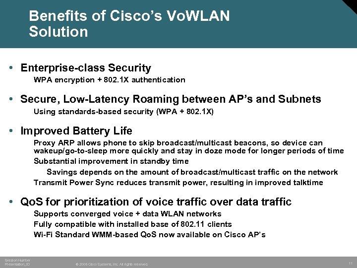 Benefits of Cisco's Vo. WLAN Solution • Enterprise-class Security WPA encryption + 802. 1