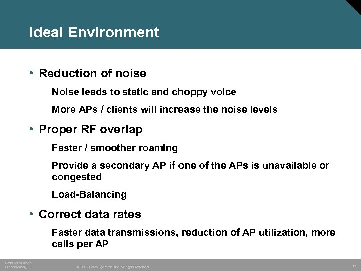 Ideal Environment • Reduction of noise Noise leads to static and choppy voice More