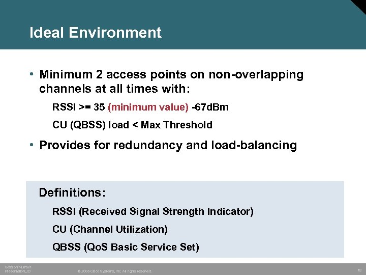 Ideal Environment • Minimum 2 access points on non-overlapping channels at all times with: