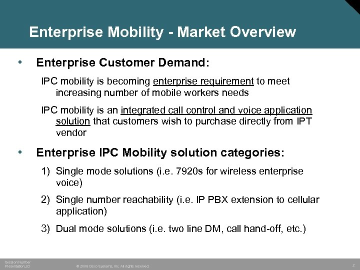 Enterprise Mobility - Market Overview • Enterprise Customer Demand: IPC mobility is becoming enterprise