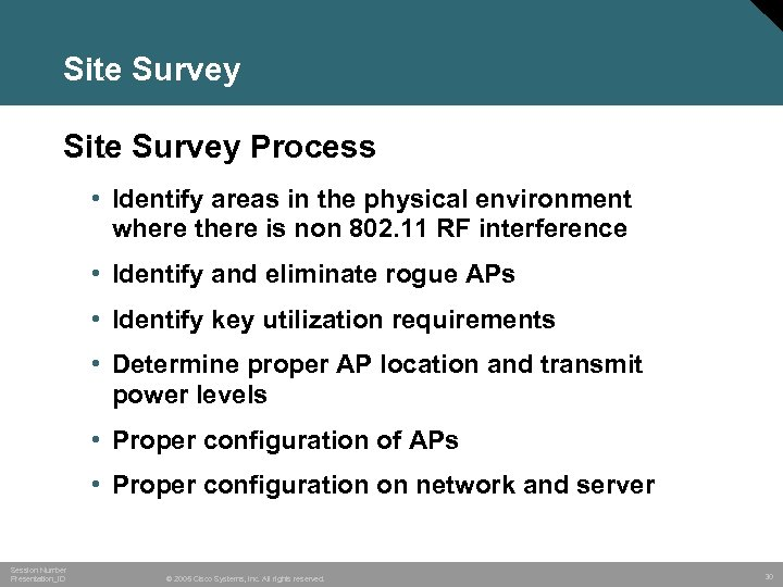 Site Survey Process • Identify areas in the physical environment where there is non