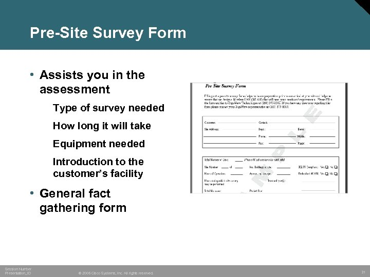 Pre-Site Survey Form • Assists you in the assessment Type of survey needed How