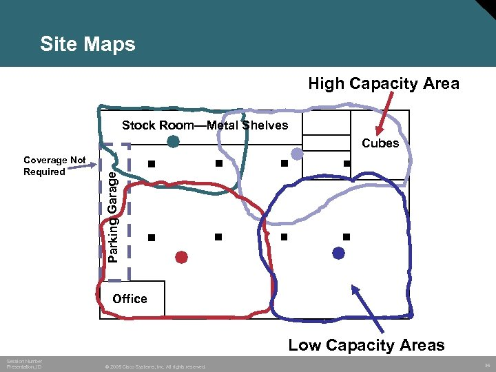 Site Maps High Capacity Area Stock Room—Metal Shelves Coverage Not Required Parking Garage Cubes