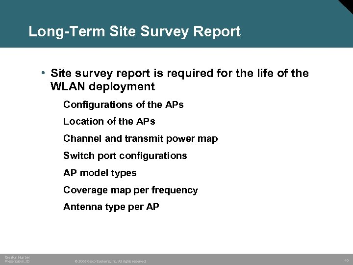 Long-Term Site Survey Report • Site survey report is required for the life of