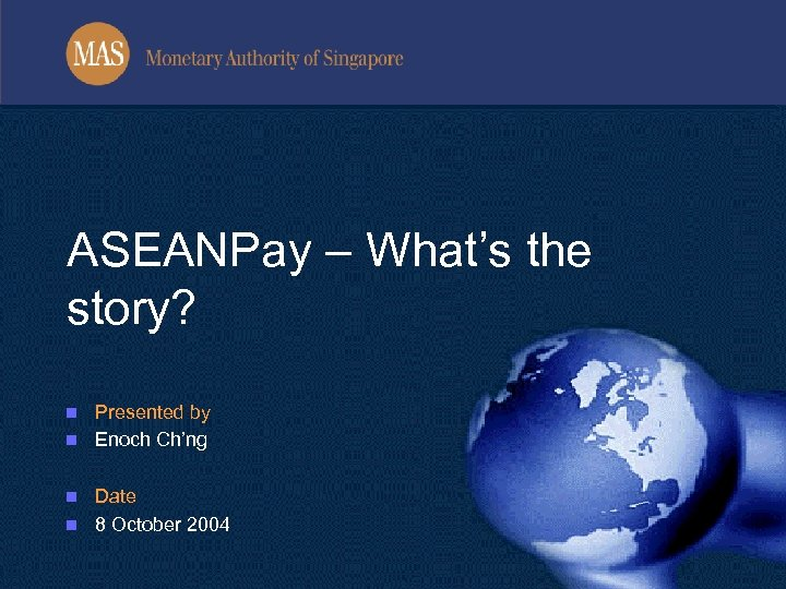 ASEANPay – What's the story? Presented by n Enoch Ch'ng n Date n 8