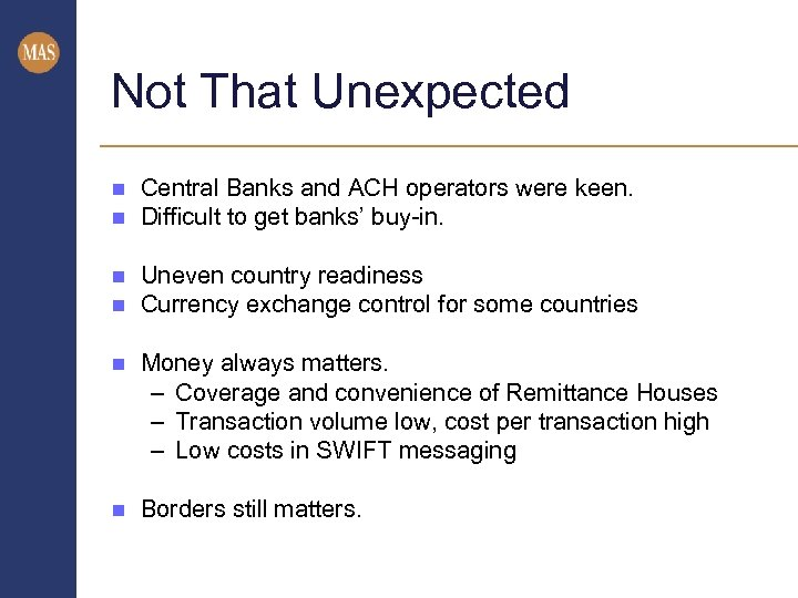 Not That Unexpected n n Central Banks and ACH operators were keen. Difficult to