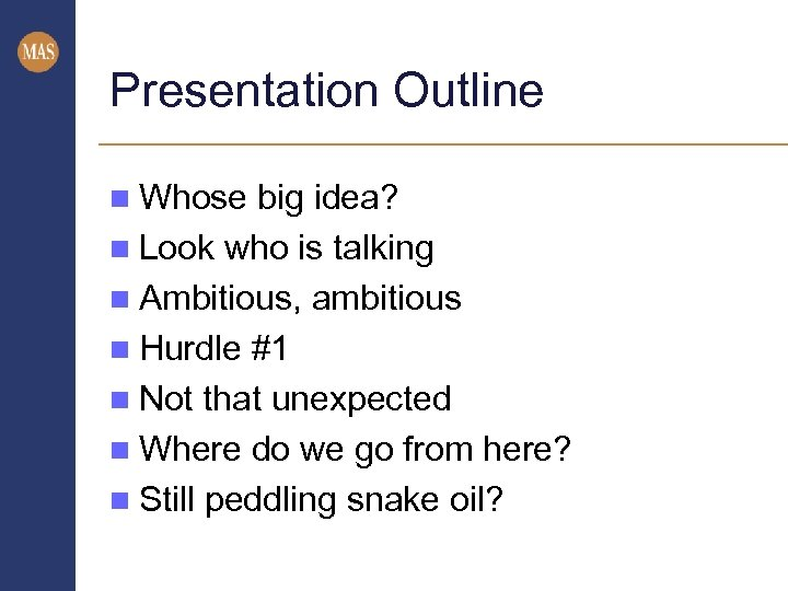 Presentation Outline n Whose big idea? n Look who is talking n Ambitious, ambitious