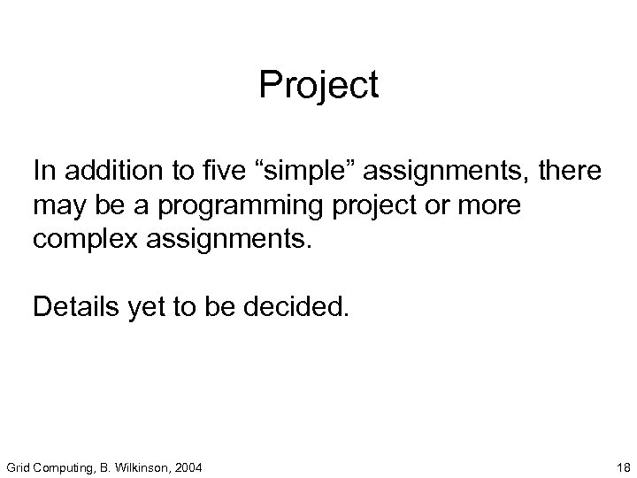 """Project In addition to five """"simple"""" assignments, there may be a programming project or"""