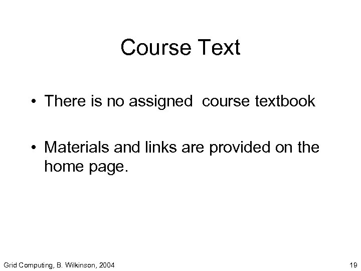 Course Text • There is no assigned course textbook • Materials and links are