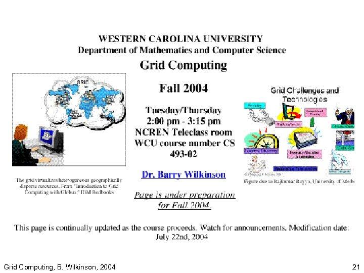 Grid Computing, B. Wilkinson, 2004 21