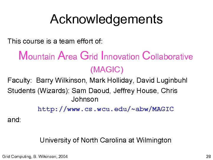 Acknowledgements This course is a team effort of: Mountain Area Grid Innovation Collaborative (MAGIC)