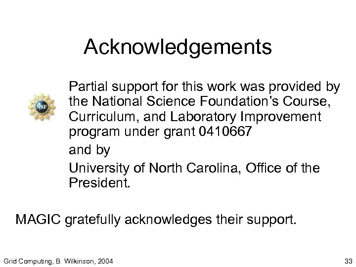 Acknowledgements Partial support for this work was provided by the National Science Foundation's Course,