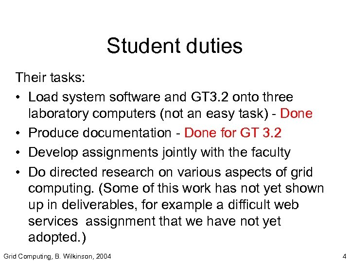 Student duties Their tasks: • Load system software and GT 3. 2 onto three