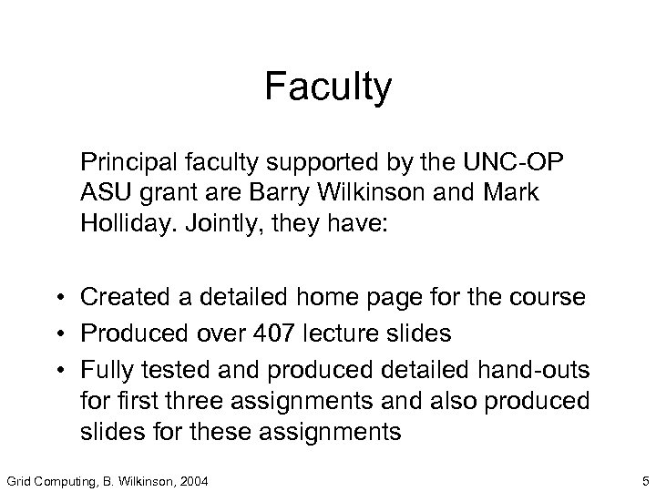 Faculty Principal faculty supported by the UNC-OP ASU grant are Barry Wilkinson and Mark