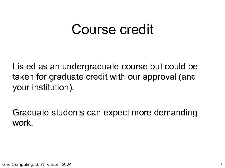 Course credit Listed as an undergraduate course but could be taken for graduate credit