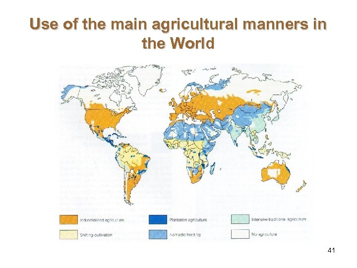 Use of the main agricultural manners in the World 41