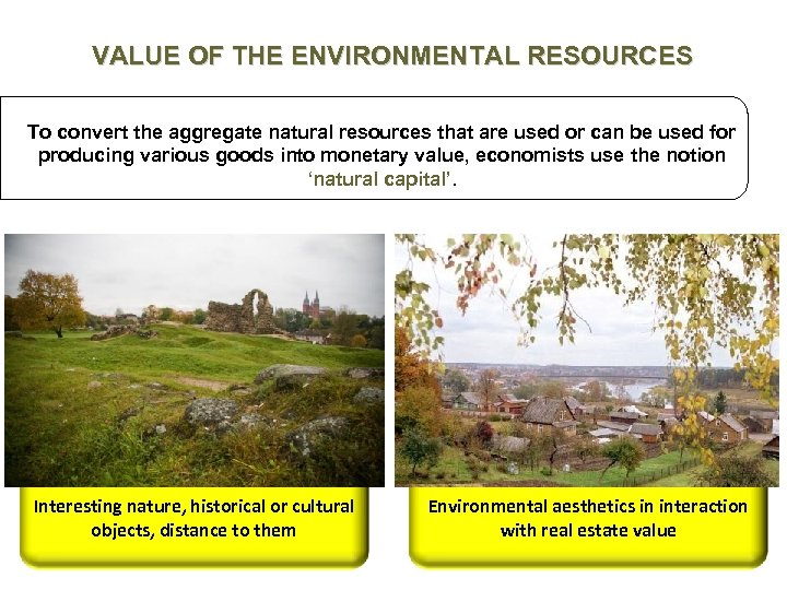 VALUE OF THE ENVIRONMENTAL RESOURCES To convert the aggregate natural resources that are used