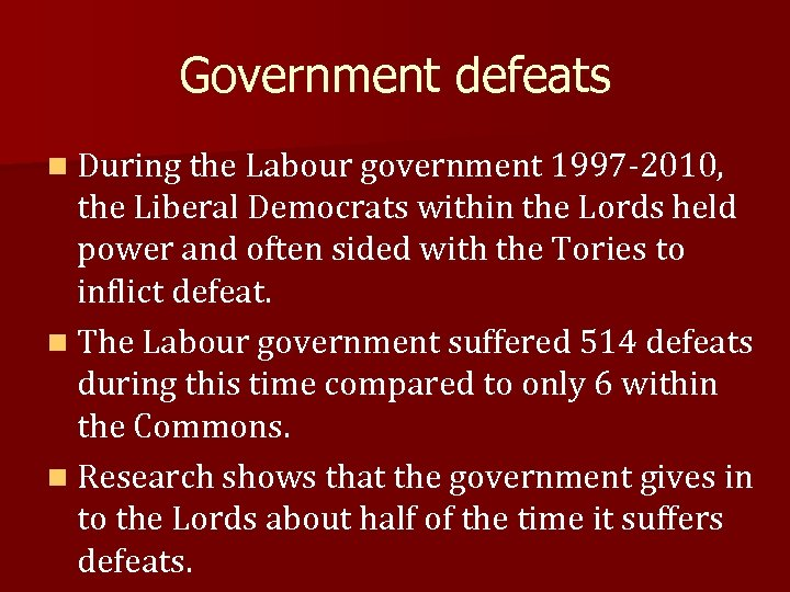 Government defeats n During the Labour government 1997 -2010, the Liberal Democrats within the