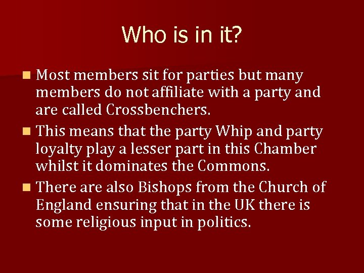 Who is in it? n Most members sit for parties but many members do