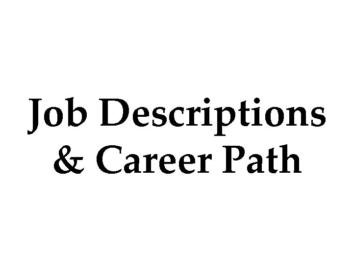 Job Descriptions & Career Path