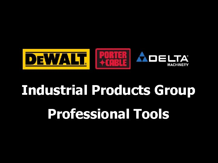 Industrial Products Group Professional Tools