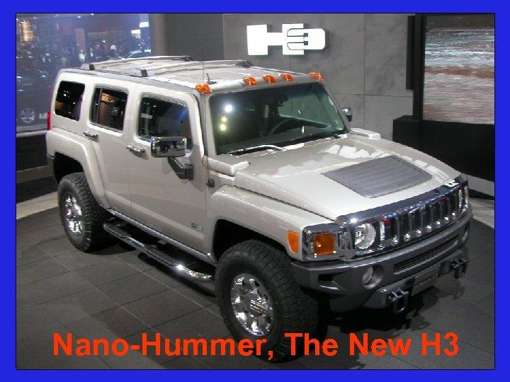 Nano-Hummer, The New H 3