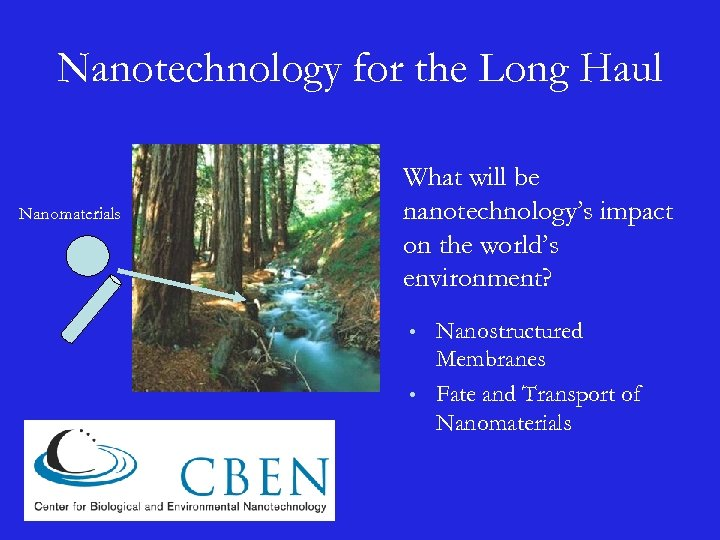 Nanotechnology for the Long Haul Nanomaterials What will be nanotechnology's impact on the world's