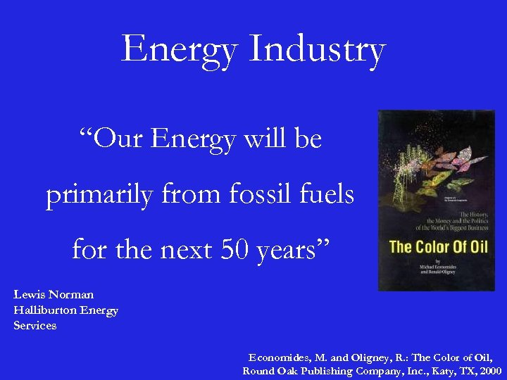 """Energy Industry """"Our Energy will be primarily from fossil fuels for the next 50"""