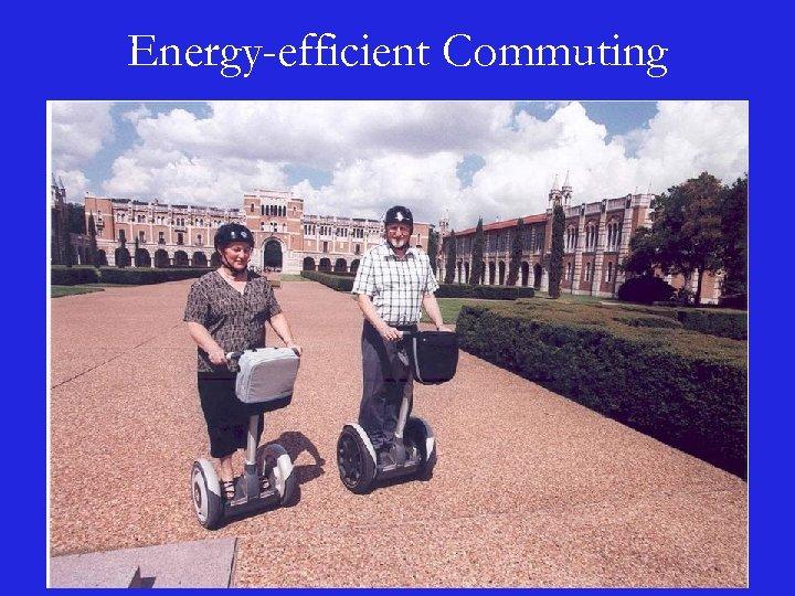 Energy-efficient Commuting