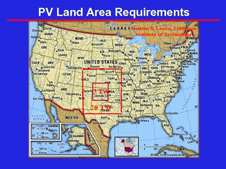 PV Land Area Requirements Nathan S. Lewis, California Institute of Technology 3 TW 20