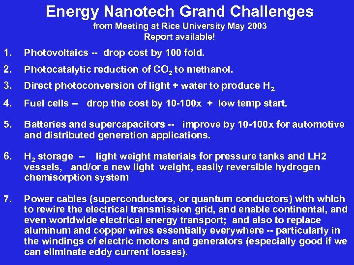 Energy Nanotech Grand Challenges from Meeting at Rice University May 2003 Report available! 1.