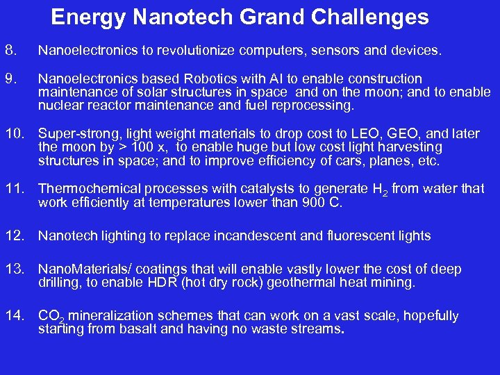 Energy Nanotech Grand Challenges 8. Nanoelectronics to revolutionize computers, sensors and devices. 9. Nanoelectronics
