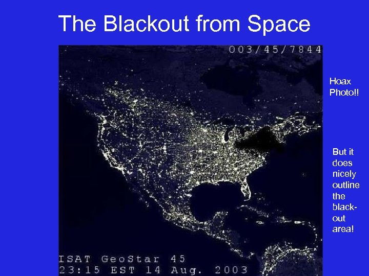 The Blackout from Space Hoax Photo!! But it does nicely outline the blackout area!