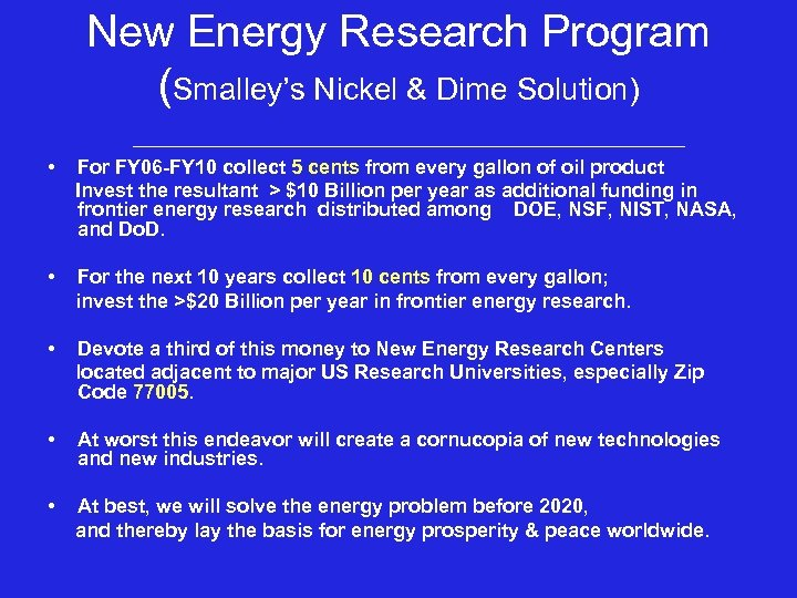 New Energy Research Program (Smalley's Nickel & Dime Solution) • For FY 06 -FY