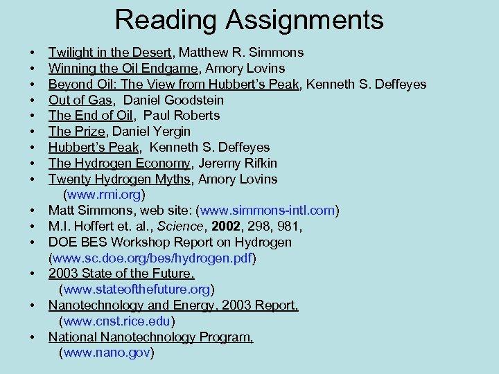 Reading Assignments • • • • Twilight in the Desert, Matthew R. Simmons Winning