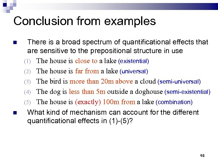 Conclusion from examples There is a broad spectrum of quantificational effects that are sensitive