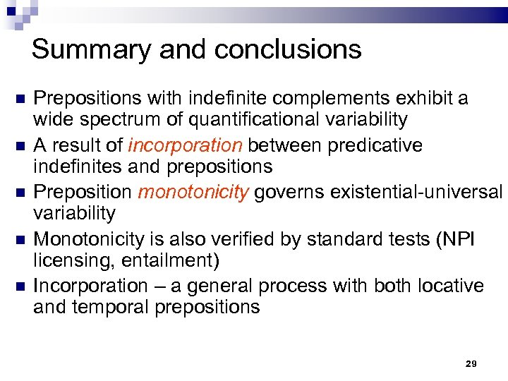 Summary and conclusions Prepositions with indefinite complements exhibit a wide spectrum of quantificational variability