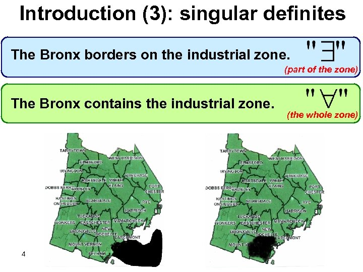 Introduction (3): singular definites The Bronx borders on the industrial zone. (part of the