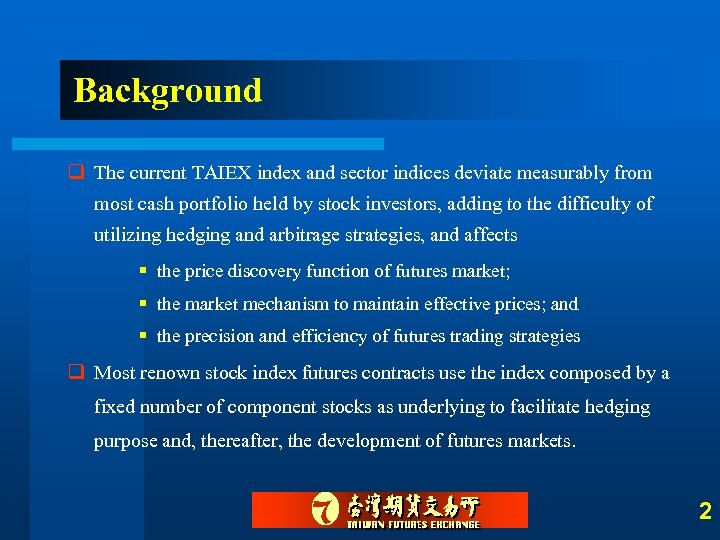 Background q The current TAIEX index and sector indices deviate measurably from most cash