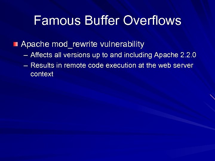 Famous Buffer Overflows Apache mod_rewrite vulnerability – Affects all versions up to and including