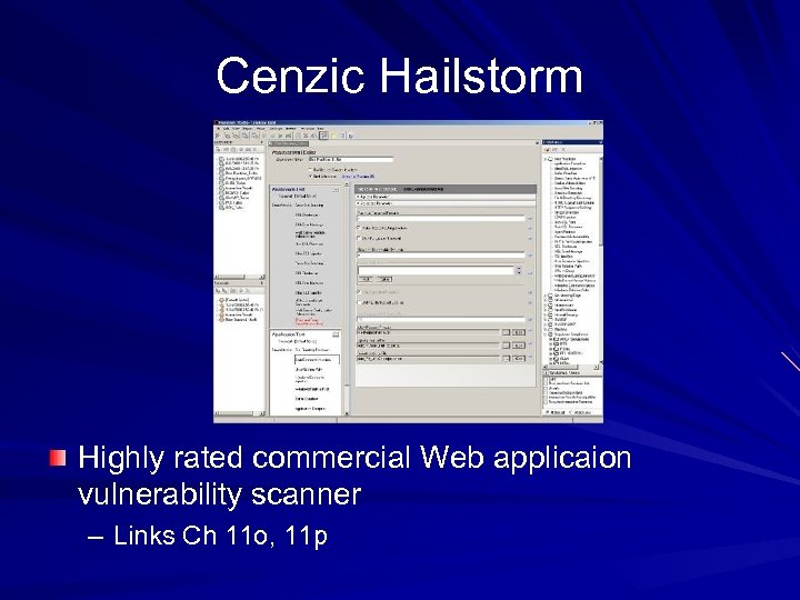 Cenzic Hailstorm Highly rated commercial Web applicaion vulnerability scanner – Links Ch 11 o,