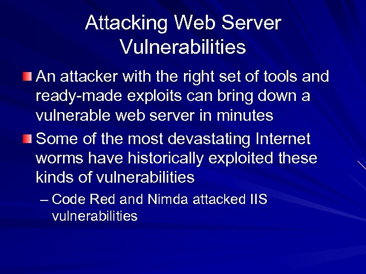 Attacking Web Server Vulnerabilities An attacker with the right set of tools and ready-made