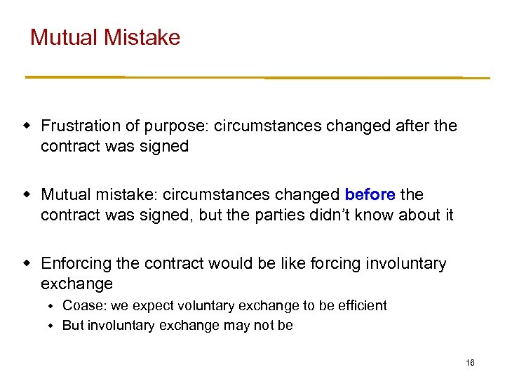 mutual mistakes Professor charles fried discusses examples of unilateral and mutual mistakes.
