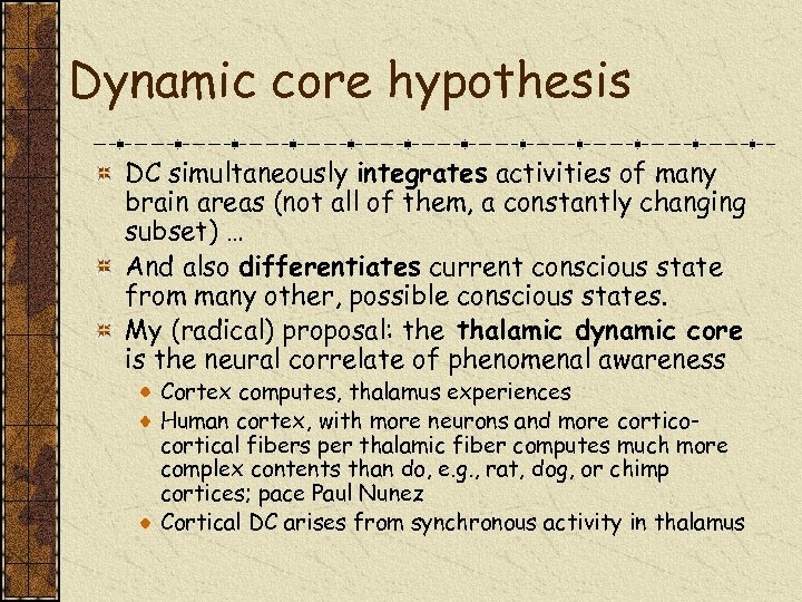 Dynamic core hypothesis DC simultaneously integrates activities of many brain areas (not all of
