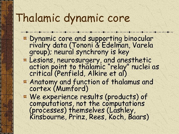 Thalamic dynamic core Dynamic core and supporting binocular rivalry data (Tononi & Edelman, Varela
